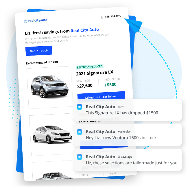 Send personalized email at scale, including alerts for price drops, suggested vehicles, and new inventory.